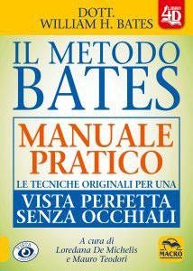 Il Metodo Bates. Manuale Pratico