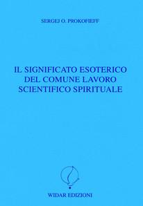 Il significato esoterico del comune lavoro scientifico spirituale