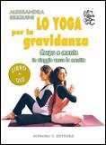 Lo Yoga per la Gravidanza. Con DVD
