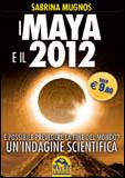 I Maya e il 2012 - Edizione Economica