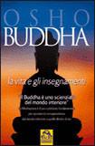 Buddha - La vita e gli insegnamenti