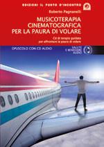 Musicoterapia cinematografica per la paura di volare