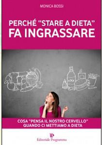 """PERCHE' """"STARE A DIETA"""" FA INGRASSARE"""