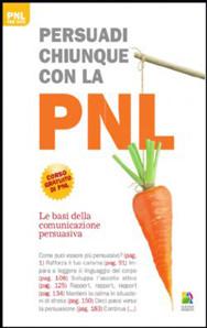 PERSUADI CHIUNQUE CON LA PNL