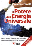 Il Potere dell'Energia Universale - Nuova Edizione Ampliata e Aggiornata