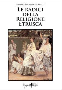 LE RADICI DELLA RELIGIONE ETRUSCA