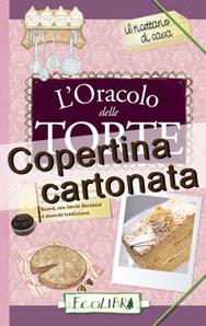 L'ORACOLO DELLE TORTE - Edizione Cartonata