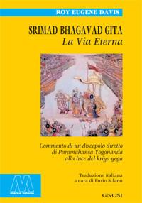 Srimad Bhagavad Gita. La Via Eterna.