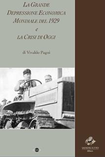 LA GRANDE DEPRESSIONE ECONOMICA MONDIALE DEL 1929 e LA CRISI DI OGGI