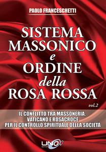 Sistema massonico e ordine della rosa rossa - Vol.2