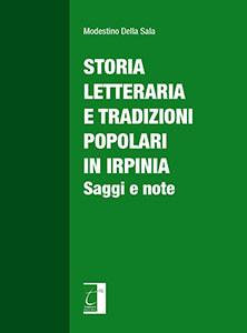 Storia letteraria e tradizioni popolari in Irpinia.