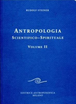 Antropologia scientifico-spirituale vol. II