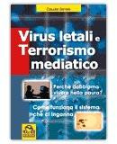 Virus Letali e Terrorismo Mediatico