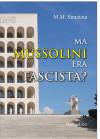Ma Mussolini era fascista?