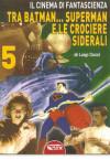 Il cinema di fantascienza 5