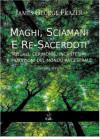 Maghi, sciamani e re-sacerdoti