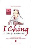 I CHING, il libro dei mutamenti.