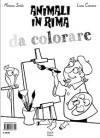 Animali in rima + Animali in rima da colorare