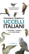 Conoscere e scoprire gli uccelli italiani in montagna, in pianura e nelle zone umide