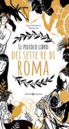 Il piccolo libro dei sette re di Roma