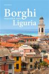 Borghi imperdibili della Liguria