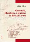Massoneria, liberalismo e fascismo in Terra di Lavoro