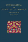 Tappeti orientali da Palazzo Pitti al Quirinale